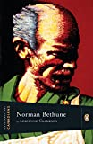 Front cover for the book Norman Bethune by Adrienne Clarkson