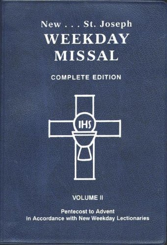 (St. Joseph Weekday Missal, Complete Edition, Vol. 2: Pentecost to Advent)
