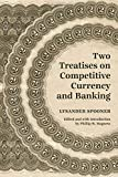 Two Treatises on Competitive Currency and Banking