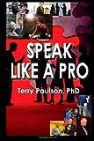 Speak Like a Pro, Terry Paulson, 1878077279