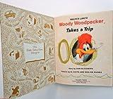 Woody Woodpecker: Takes a Trip