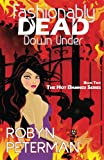 Fashionably Dead Down Under: Book Two of the Hot Damned Series (Volume 2)