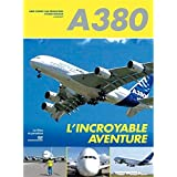 A380, l'incroyable aventure
