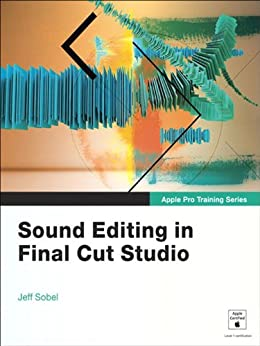 Apple Pro Training Series: Sound Editing in Final Cut ...