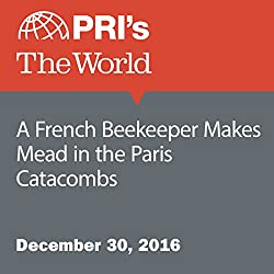 A French Beekeeper Makes Mead in the Paris Catacombs