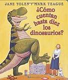 ¿Cómo Cuentan Hasta Diez los Dinosaurios?, Jane Yolan, 043966201X