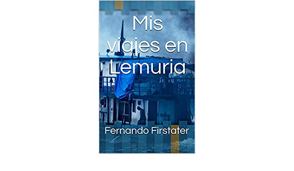 Amazon.com: Mis viajes en Lemuria (Saga de Z nº 3) (Spanish Edition) eBook: Fernando Firstater: Kindle Store