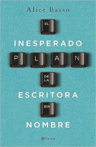 El inesperado plan de la escritora sin nombre, Alice Basso (Vani Sarca, 1) 51bIP3liuLL._SX324_BO1,204,203,200_