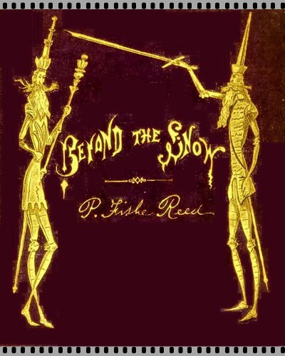 - Beyond the Snow: Being a History of Trim's Adventures in Nordlichtschein (Action Fantasy Literature)