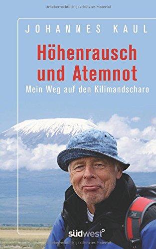 Höhenrausch Und Atemnot  Mein Weg Auf Den Kilimandscharo