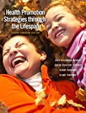 img - for Health Promotion Strategies through the Lifespan, Second Canadian Edition (2nd Edition) book / textbook / text book