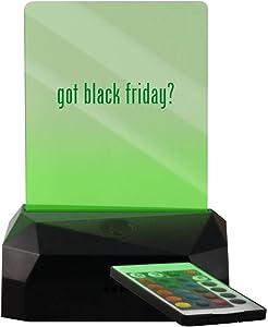 got Black Friday? - LED USB Rechargeable Edge Lit Sign
