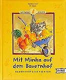 img - for Mit Minka auf dem Bauernhof. Bauernhofgeschichten. ( Ab 2 J.). book / textbook / text book