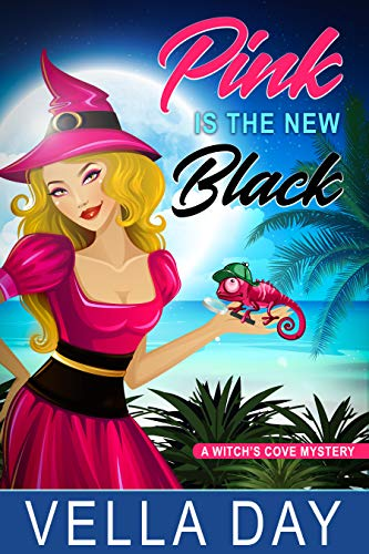 Pink Is The New Black: Paranormal Cozy Mystery (A Witch's Cove Mystery Book 1) by [Day, Vella]