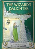 The Wizard's Daughter, Chris Conover, 0316153141