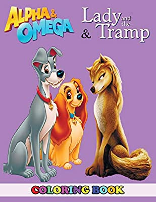 Alpha And Omega And Lady And The Tramp Coloring Book 2 In 1 Coloring Book For