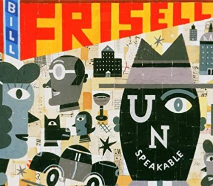 Bill Frisell [3] - 癮 - 时光忽快忽慢,我们边笑边哭!