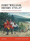 img - for Fort William Henry 1755 57: A battle, two sieges and bloody massacre (Campaign) book / textbook / text book