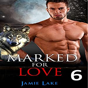Marked for Love, Book 6 Audiobook