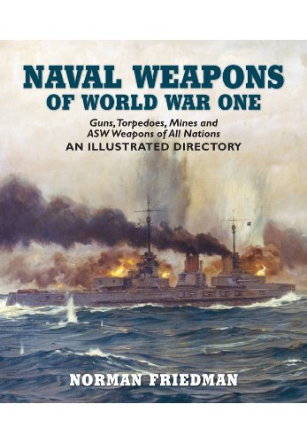 - Naval Weapons of World War One: Guns, Torpedoes, Mines, and ASW Weapons of All Nations: An Illustrated Directory