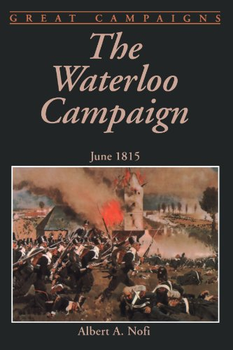 The Waterloo Campaign: June 1815 (Great Campaigns)