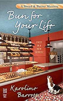 Bun for Your Life (A Bread and Batter Mystery) by [Barrett, Karoline]