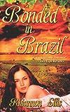 Bonded in Brazil, Rhiannon Ellis, 1603818464