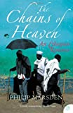 Front cover for the book The Chains of Heaven: An Ethiopian Romance (non-fiction) by Philip Marsden