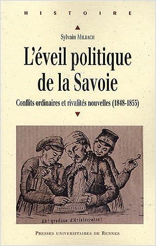 Téléchargement gratuit de livres audio L'éveil politique de la Savoie (1848-1853) : Conflits ordinaires et rivalités nouvelles PDF