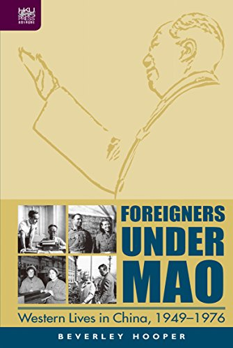 foreigners-under-mao-western-lives-in-china-1949-1976