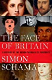 The Face of Britain: A History of the Nation Through Its Portraits