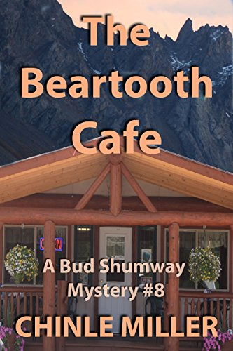 The Beartooth Cafe (Bud Shumway Mystery Series Book (Railroad Bear)