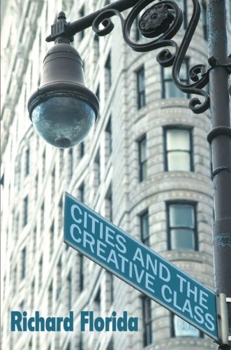 Cities and the Creative Class (Creative City The)