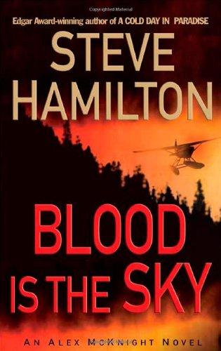 Download Blood is the Sky: An Alex McKnight Mystery (Alex McKnight Novels) pdf