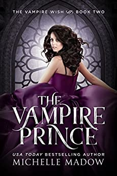 The Vampire Prince (The Vampire Wish Book 2) by [Madow, Michelle]