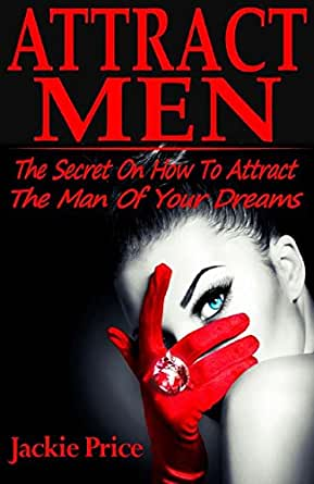 Attract The Man Of Your Dreams Hookup