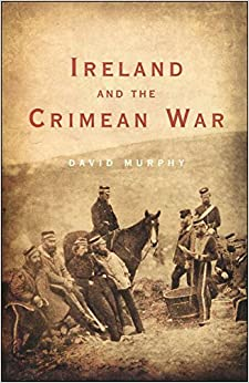 Book Ireland and the Crimean War (New Irish history)