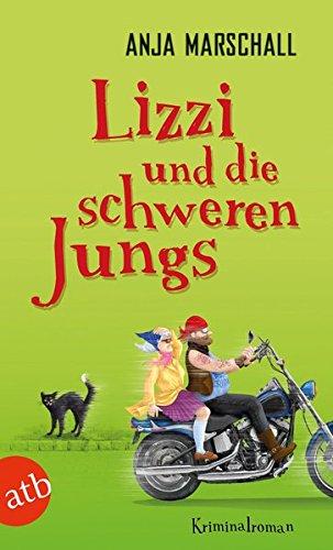 Lizzi und die schweren Jungs: Kriminalroman