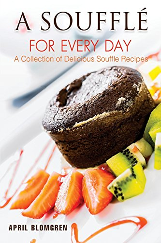 Corn Souffle (A Souffle for Every Day: A Collection of Delicious Souffle Recipes)