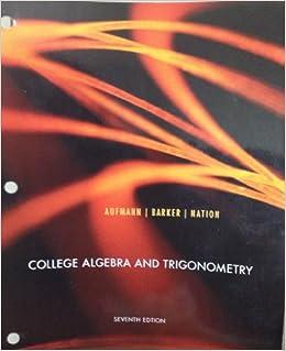 9781111295240: college algebra and trigonometry seventh edition.
