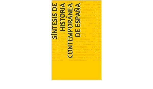 Síntesis de Historia Contemporánea de España eBook: GAYO, JUAN ANTONIO FREIJE: Amazon.es: Tienda Kindle