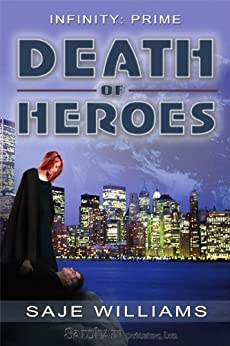 Death of Heroes (Infinity: Prime) by [Williams, Saje]