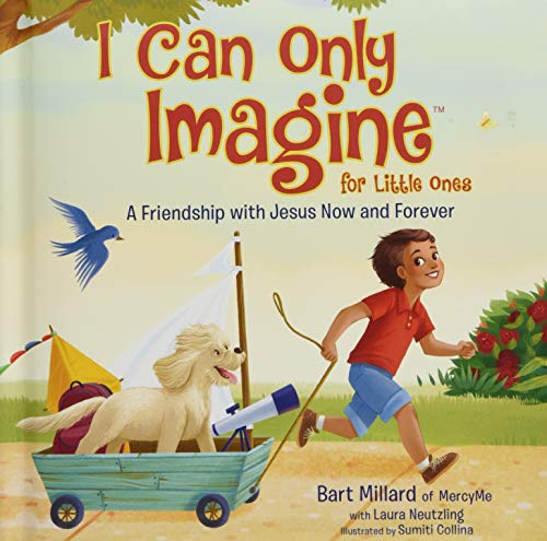 I Can Only Imagine for Little Ones A Friendship with Jesus Now and Forever [Millard, Bart] (Tapa Dura)