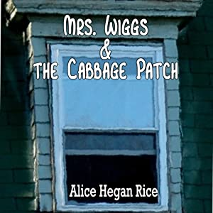 Mrs. Wiggs and the Cabbage Patch Audiobook