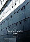 Transatlantic Liners (Shire Library)