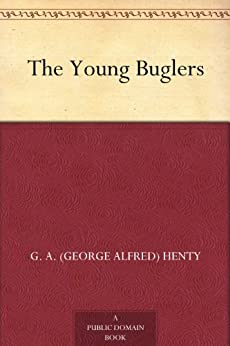The Young Buglers by [Henty, G. A. (George Alfred)]