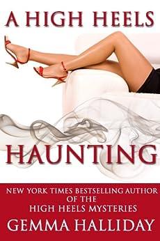 A High Heels Haunting (a novella) (High Heels Mysteries) by [Halliday, Gemma]