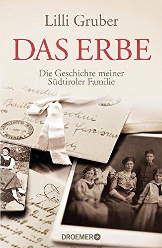 Das Erbe: Die Geschichte meiner Südtiroler Familie Gebundenes Buch – 1. August 2013 Lilli Gruber Franziska Kristen Droemer HC 3426276216