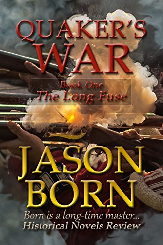 Quaker's War (The Long Fuse Book 1) (The Half King French And Indian War)