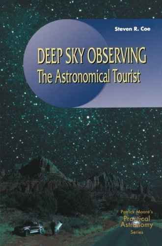 Deep-Sky Observing: The Astronomical Tourist (The Patrick Moore Practical Astronomy Series) by Steve R. Coe (2000-10-02)